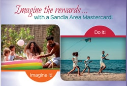 Imagine the rewards with a Sandia Area Mastercard